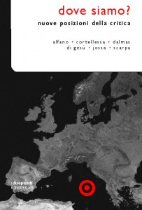 Un punto di domanda sullo stato delle cose in Italia inaugura la nuova collana di critica letteraria edita da :duepunti edizioni
