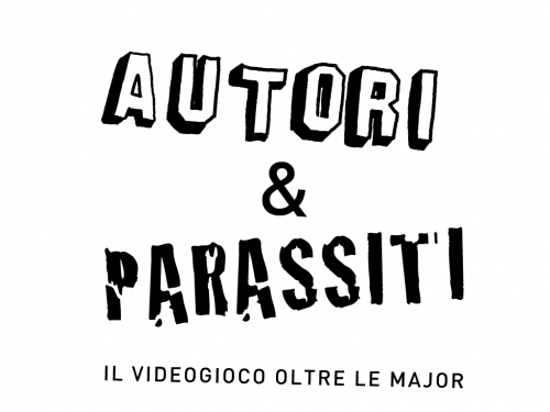 Autori e parassiti: il videogioco oltre le major