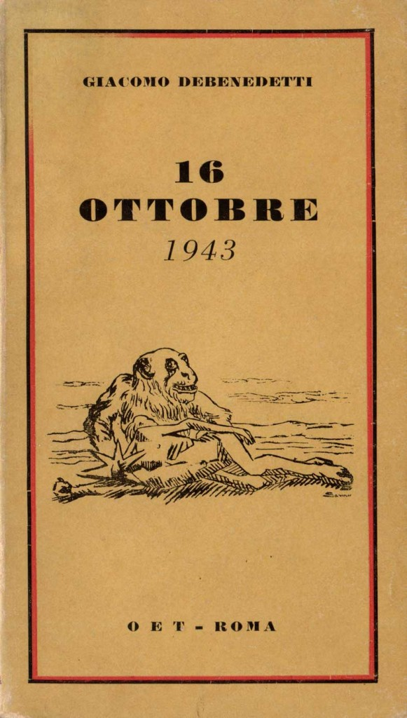 16 ottobre 1943. Il rastrellamento nel Ghetto di Roma nel racconto di Debenedetti