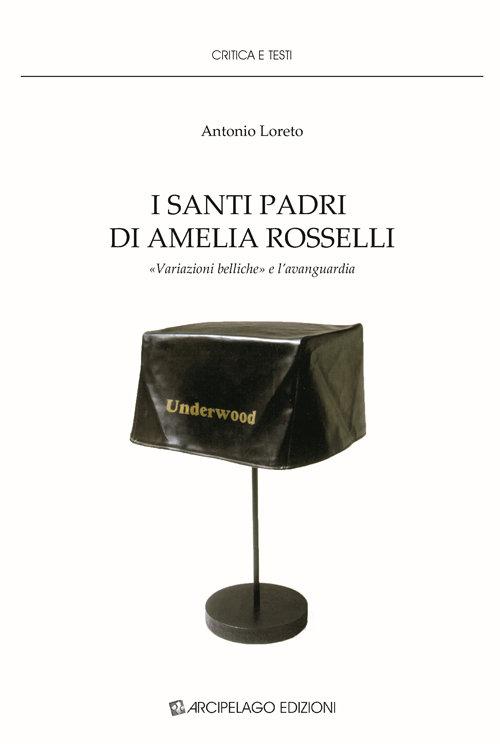 "I santi padri di Amelia Rosselli. ""Variazioni belliche"" e l'avanguardia"