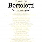 Gherardo Bortolotti, Senza paragone