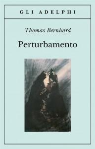 Perturbamento, Thomas Bernhard, 1967