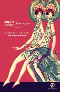 Angela Carter, Figlie sagge, Fazi Editore, 2016
