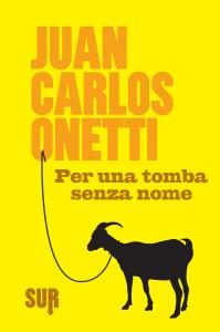 Per una tomba senza nome, J.C. Onetti, SUR Edizioni 2016