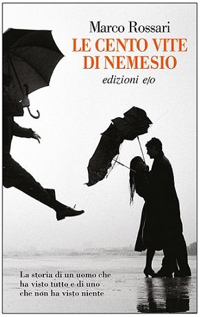 """Dieci motivi per cui vale la pena leggere """"Le cento vite di Nemesio"""""""