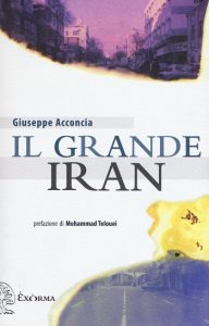 Il mito del Grande Iran raccontato da Giuseppe Acconcia
