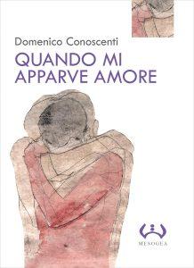 Quando mi apparve amore – Domenico Conoscenti