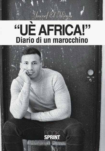 """""""Uè Africa"""". Diario di un marocchino"""" di Youssef al-Hirnou"""