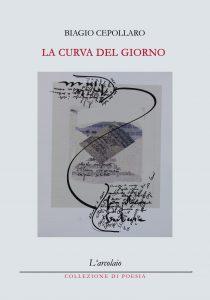 Biagio Cepollaro, undici poesie da La curva del giorno