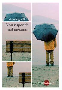 Non risponde mai nessuno – Simone Ghelli