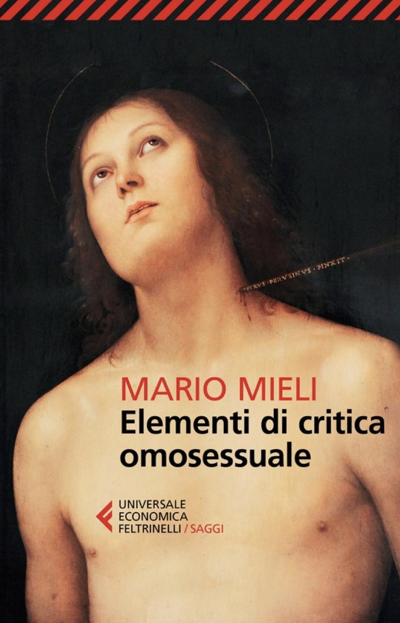 """A chi intende  andare oltre. Una nota su """"Elementi di critica omosessuale"""" di Mario Mieli"""